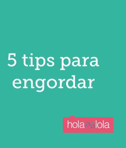 5 fáciles pasos para engordar